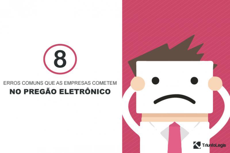 8 erros comuns que as empresas cometem no pregão eletrônico